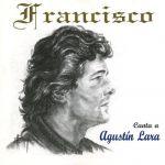 Canta a Agustín Lara
