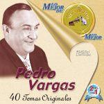 Lo mejor de Pedro Vargas (CD1)
