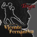Mano a mano: Tangos a la manera de Vicente Fernández