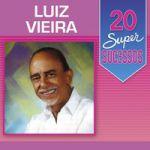 20 super sucessos Luiz Vieira