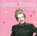 Carmen Miranda – 1939-1950